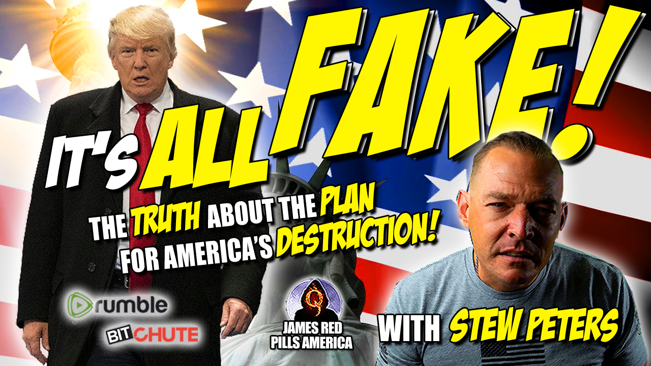 It's All Fake! The Truth About The Plan For The Destruction of America - Must See Scalding Stew Peters Rant!