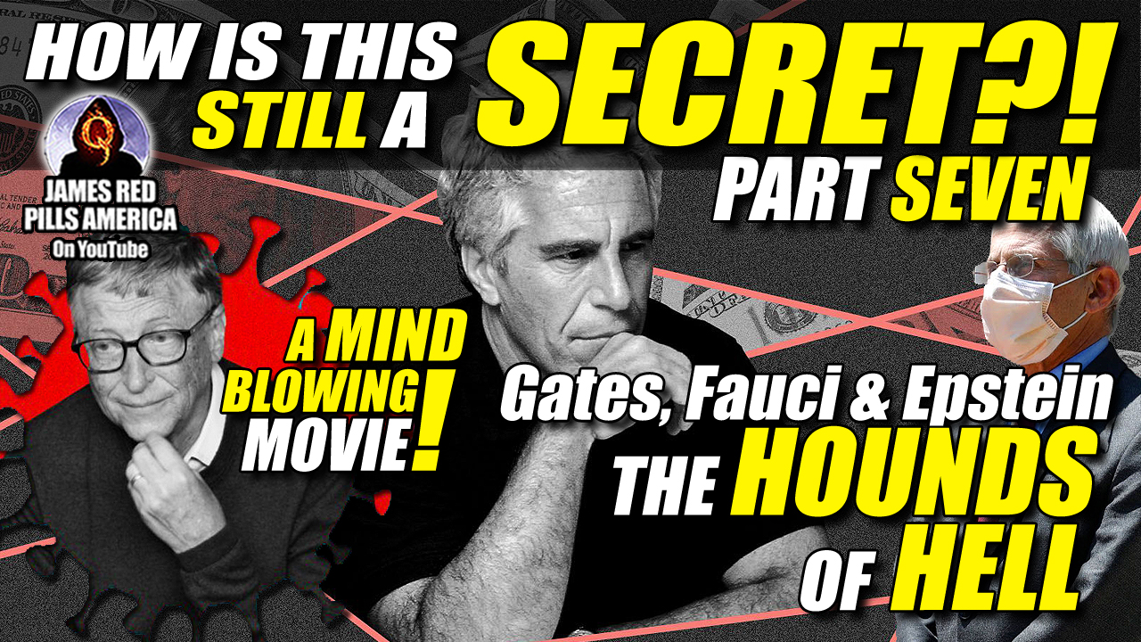 How Is This Still Secret?! Gates Fauci & Epstein: The Hounds Of Hell & Purveyors Of Pure Evil Pt 7 - Great Video