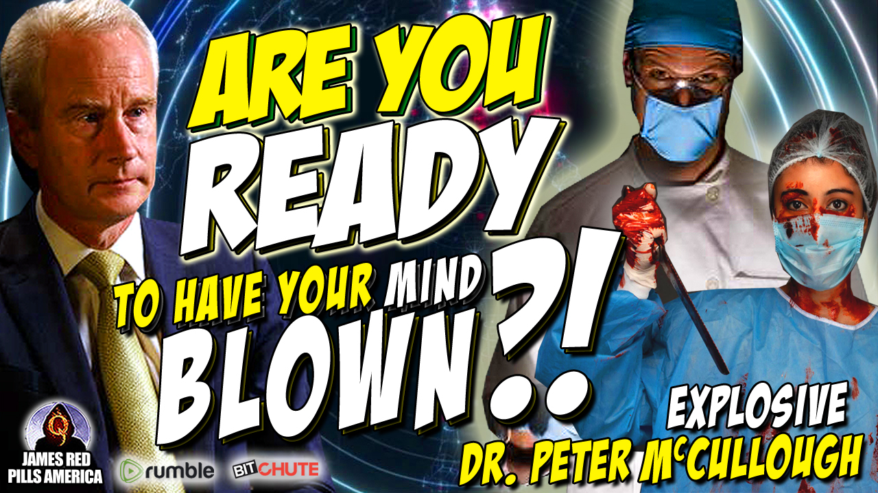 Special Presentation!  Your Mind Is About To Be Blown! Dr. Peter McCullough Drops Major COVID Bombs! Share This Everywhere!