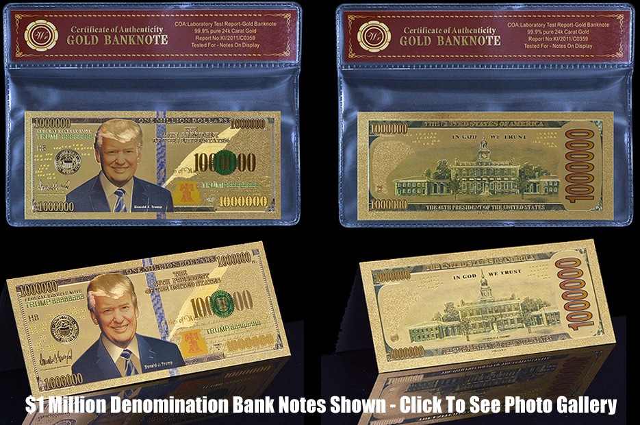 CLICK HERE TO SEE THE AMAZING 24K GOLD BANK NOTE GALLERY!