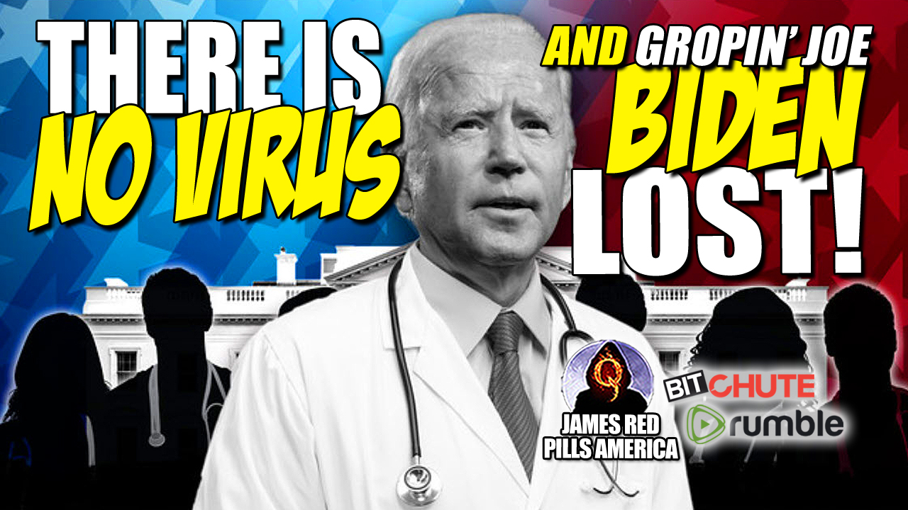 There is No Virus & Joe Biden Lost!  So, What Are They Really Hiding? Must See, Can You Deal With The Truth?!