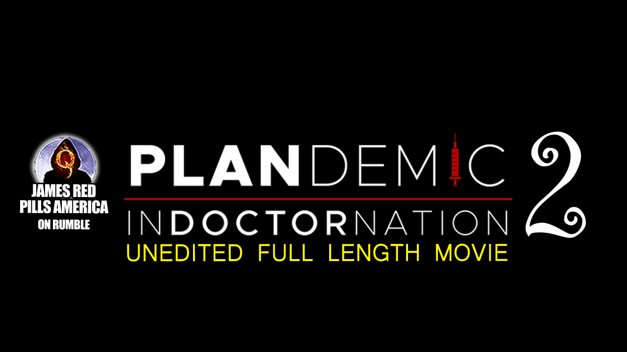 Must Watch! Plandemic 2: Indoctornation (The Full Length, Uncut Documentary)