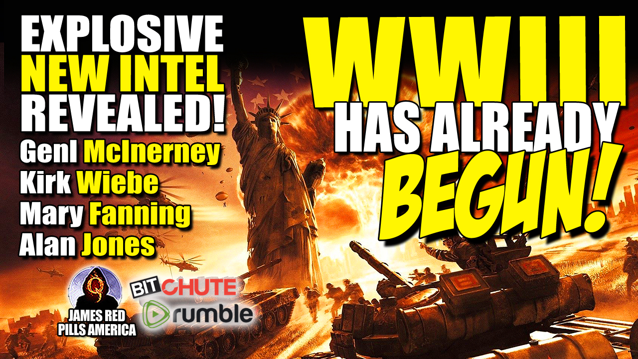 Bombshell New Intel Emerges!  WW3 Has Begun!  Must See! General McInerney, Kirk Wiebe, Mary Fanning & Alan Jones Interview!